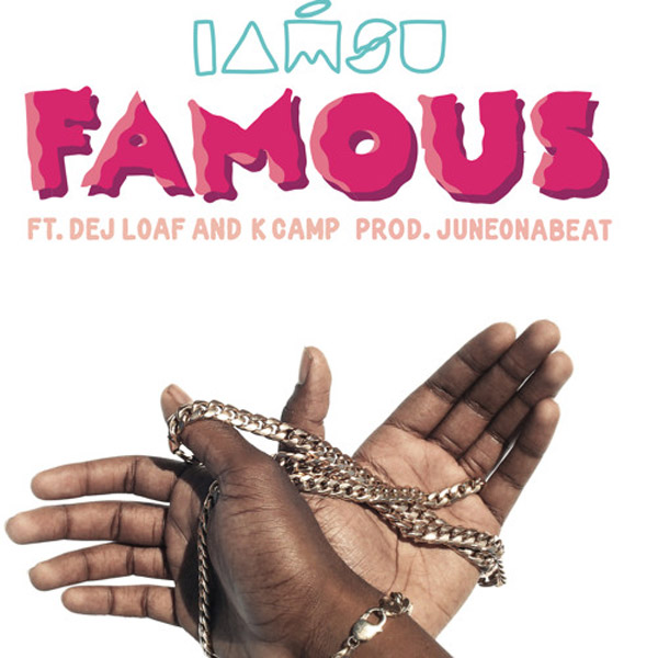 "New Music: Iamsu! ft. Dej Loaf x K Camp ""Famous"""